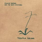 BRINKS, STANLEY -& THE WAVE PICTURES- - TEQUILA ISLAND