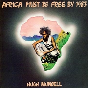 MUNDELL, HUGH - AFRICA MUST BE FREE BY 1983