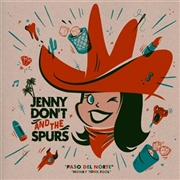 JENNY DON'T & THE SPURS - PASO DEL NORTE/HONKY TONK FOOL
