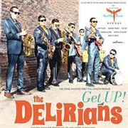 DELIRIANS - GET UP! WITH...