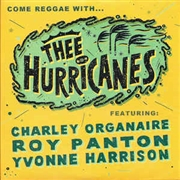 THEE HURRICANES - COME REGGAE WITH...