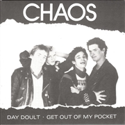 CHAOS (AUSTRIA) - DAY DOULT/GET OUT OF MY POCKET