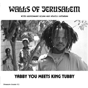 YABBY YOU MEETS KING TUBBY - WALLS OF JERUSALEM (2CD)