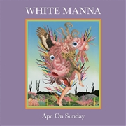 WHITE MANNA - APE ON SUNDAY