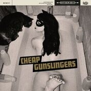 CHEAP GUNSLINGERS - CHEAP GUNSLINGERS