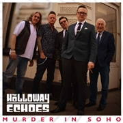 HOLLOWAY ECHOES - MURDER IN SOHO
