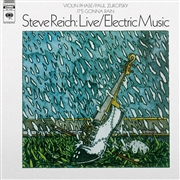 REICH, STEVE - LIVE/ELECTRIC MUSIC