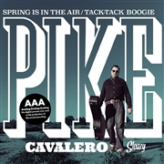 CAVALERO, PIKE - SPRING IS IN THE AIR/TICK-TACK BOOGIE