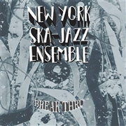 NEW YORK SKA-JAZZ ENSEMBLE - BREAK THRU!