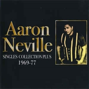 NEVILLE, AARON - SINGLES COLLECTION PLUS 1969-77