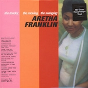 FRANKLIN, ARETHA - THE TENDER, THE MOVING, THE SWINGING