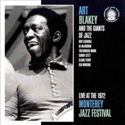 BLAKEY, ART -& THE GIANTS OF JAZZ- - LIVE AT THE 1972 MONTEREY JAZZ FESTIVAL