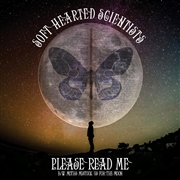 SOFT HEARTED SCIENTISTS - (WHITE) PLEASE READ ME/MOTHS MISTOOK US FOR THE MOON