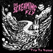SCREAMING FLY - TRIP TO VENUS