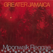 MCCOOK, TOMMY -& THE SUPERSONICS- - GREATER JAMAICAN MOONWALK REGGAE