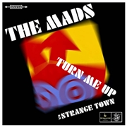 MADS - TURN ME UP/STRANGE TOWN