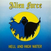 ALIEN FORCE - (BLACK) HELL AND HIGH WATER