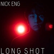 ENG, NICK - LONG SHOT