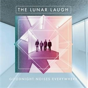 LUNAR LAUGH - GOODNIGHT NOISES EVERYWHERE
