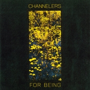 CHANNELERS - FOR BEING
