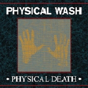 PHYSICAL WASH - PHYSICAL DEATH EP