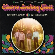 ELECTRIC LOOKING GLASS - DEATH OF A SEASON/SOMEWHERE SOON