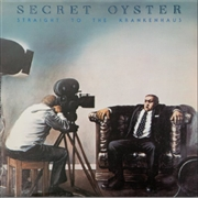 SECRET OYSTER - STRAIGHT TO THE KRANKENHAUS