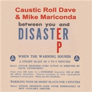 CAUSTIC ROLL DAVE & MIKE MARICONDA - BETWEEN YOU AND DISASTER