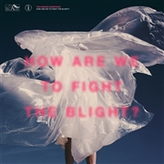 SHAKING SENSATIONS - HOW ARE WE TO FIGHT THE BLIGHT? (2LP)