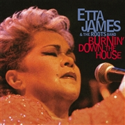 JAMES, ETTA - BURNIN' DOWN THE HOUSE
