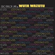 TAYLOR, EBO -JNR- -WITH WUTA WAZUTU- - GOTTA TAKE IT COOL