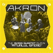 "AKRON - PLAYS ""RITUALUL SFEREI"""