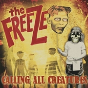 FREEZE - CALLING ALL CREATURES
