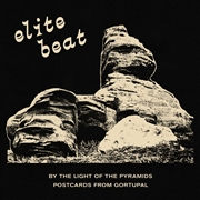 ELITE BEAT - BY THE LIGHT OF THE PYRAMIDS/POSTCARDS FROM GORTUPAL