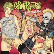 BESMIRCHERS - HATE YOUR LIFE