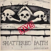 SHATTERED FAITH - VOLUME I (LIVE)