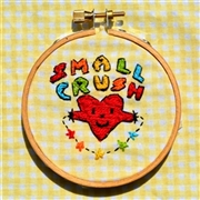 SMALL CRUSH - SMALL CRUSH