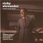 ALEXANDER, RICKY - STRIKE UP THE BAND