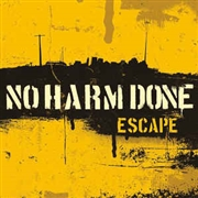 NO HARM DONE - ESCAPE