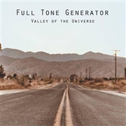 FULL TONE GENERATOR - VALLEY OF THE UNIVERSE