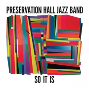 PRESERVATION HALL JAZZ BAND - SO IT IS