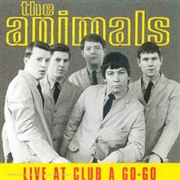 ANIMALS - LIVE AT CLUB A GO-GO