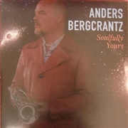 BERGCRANTZ, ANDERS - SOULFULLY YOURS