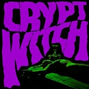 CRYPT WITCH - BAD TRIP EXORCISM
