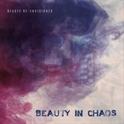 BEAUTY IN CHAOS - BEAUTY RE-ENVISIONED