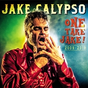 CALYPSO, JAKE - ONE TAKE JAKE