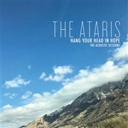 ATARIS - HANG YOUR HEAD IN HOPE-ACOUSTIC SESSIONS