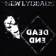 NEWLY DEADS - DEAD END