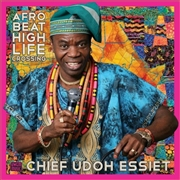 ESSIET, UDOH -CHIEF- - AFROBEAT HIGHLIFE CROSSING