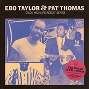 TAYLOR, EBO/PAT THOMAS - DISCO HIGHLIFE REEDIT SERIES 2
